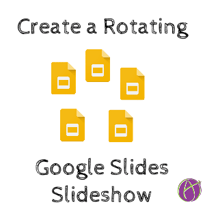 google slides rotating slideshow