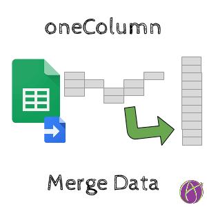 onecolumn google sheets spreadsheet merge columns of data