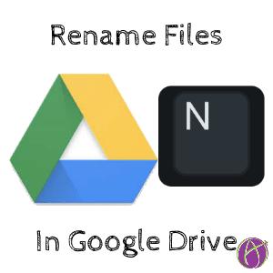 control n rename files in google drive