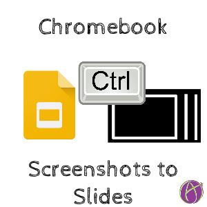 Chromebook screenshots to slides
