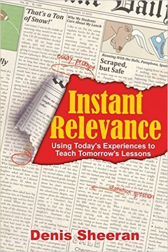 Instant Relevance: Using Today's Experiences to Teach Tomorrow's Lessons