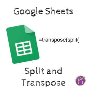 google sheets split and transpose