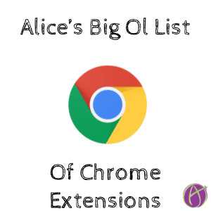 alice keeler big ol list of chrome extensions