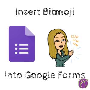 Insert a Bitmoji Into Your Google Form - Teacher Tech