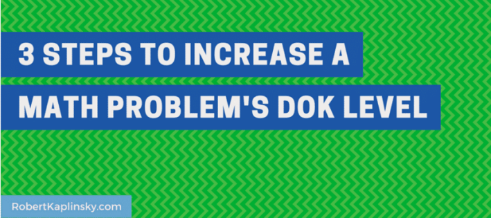 3 steps to increase a math problems DOK level