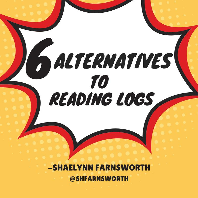 6 Alternatives to Reading Logs by @shfarnsworth - Teacher Tech
