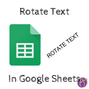 rotate text google sheets