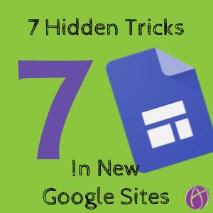 7 hidden tricks in new google sites