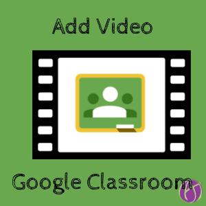 add video google classroom