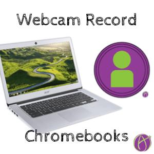 webcam record chromebooks