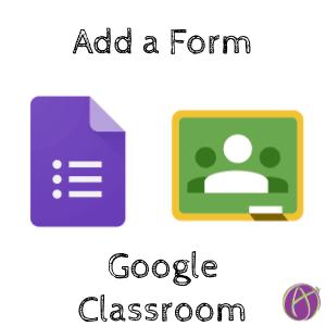 add a google form to google classroom