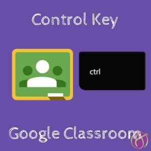 Control Key Google Classroom