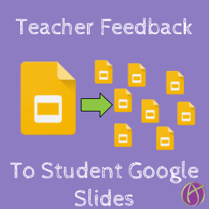 teacher feedback to student google slides