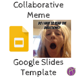 Google Slides: Collaborative Meme Template - Teacher Tech