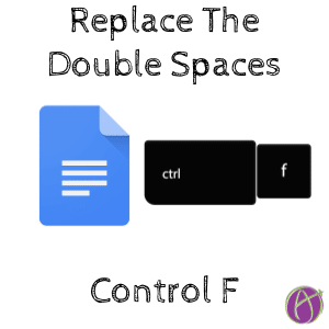 Find and Replace the double spaces with control F