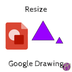 Google Drawing: Resize - Teacher Tech