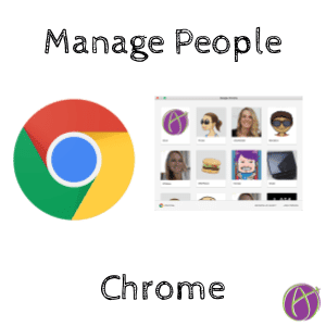 manage people in google chrome