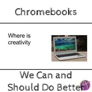 Chromebooks we can and should do better