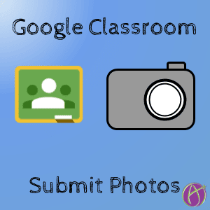 Submitting Photos to Google Classroom - Teacher Tech