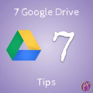 7 Google Drive Tips