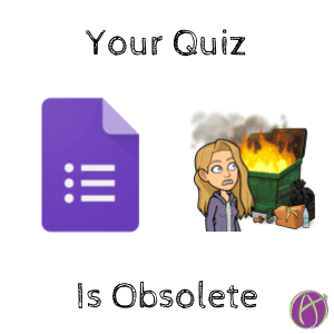 Google Forms your quiz is obsolete