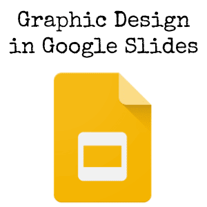 Graphic Design in Google Slides by @jentechnology