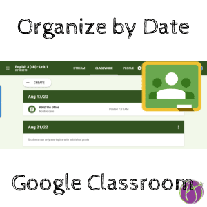 Organize your Google Classroom by Date