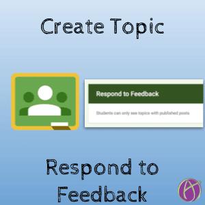 Google Classroom: Respond to Feedback Topic - Teacher Tech