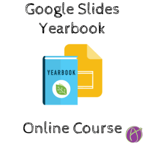 check out the google slides yearbook online course with