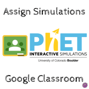 assign phet simulations to google classroom