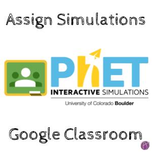 assign phet simulations to google classroom