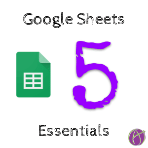 5 Google Sheets Essentials