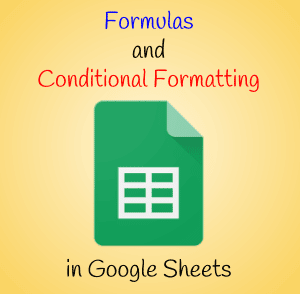 Formulas and Conditional Formatting in Google Sheets