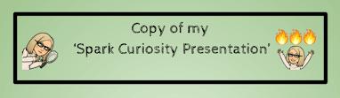 Spark Curiosity Presentation by Marcia Carrillo