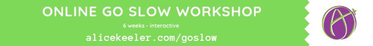 Online Go Slow Workshop