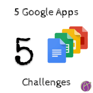 5 Google Apps Challenges
