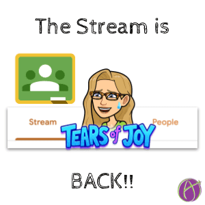 Super Happy: Google Classroom Stream is BACK