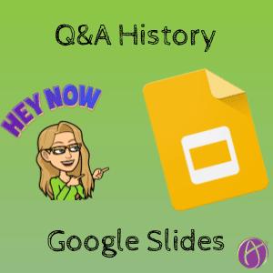 Google Slides: Q&A History