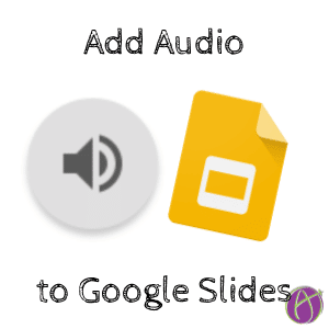 AUDIO in Google Slides