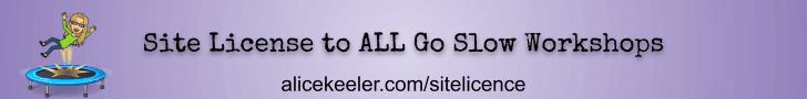 Get a site license for Go Slow Workshops