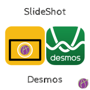 SlideShot with Desmos