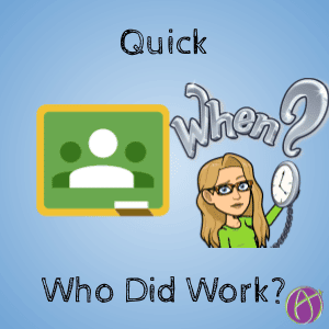 Quick who did work in google classroom