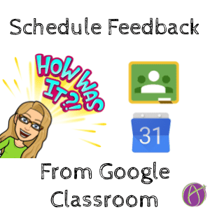 schedule feedback from google classroom by alice keeler