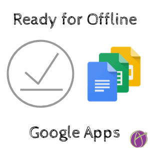 Available OFFLINE – Google Apps