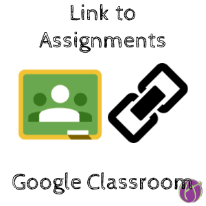 Link to Assignments in Google Classroom