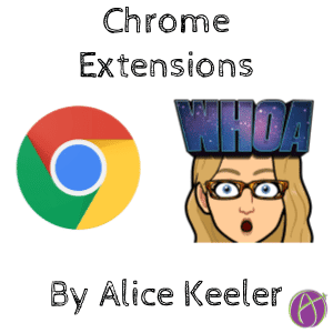 Alice Keeler Chrome Extensions