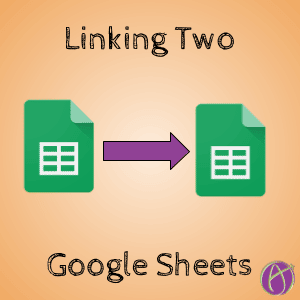 Linking Two Google Sheets