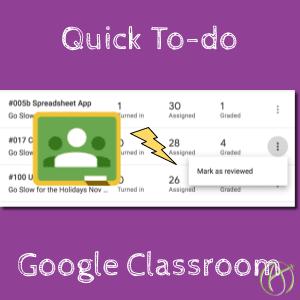 Quick Todo in google classroom