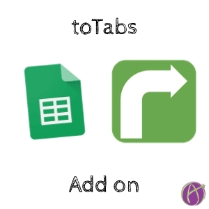 toTabs Add-on – Sort Spreadsheet to Separate Tabs