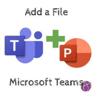 Microsoft teams add a file